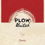 Plow United, Three, 12