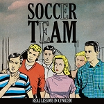 Soccer Team, Real Lessons In Cynicism, 12