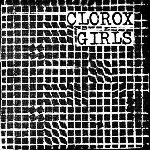 Clorox Girls, Self Titled, 12