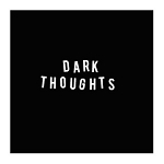 Dark Thoughts, Self Titled, 12