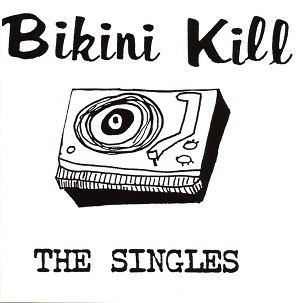 "Bikini Kill, The Singles, 12"" Vinyl Record, Album, LP"